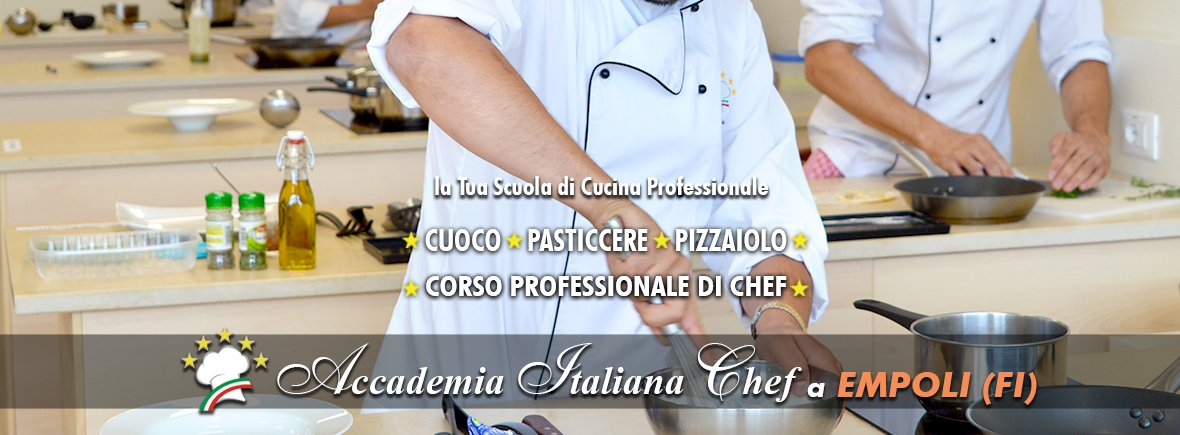 Le scuole di cucina accademia italiana chef firenze - Corsi cucina regione piemonte ...